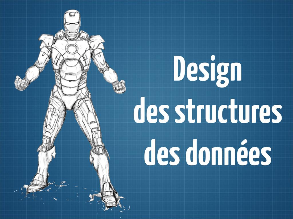 Design  des structures  des données