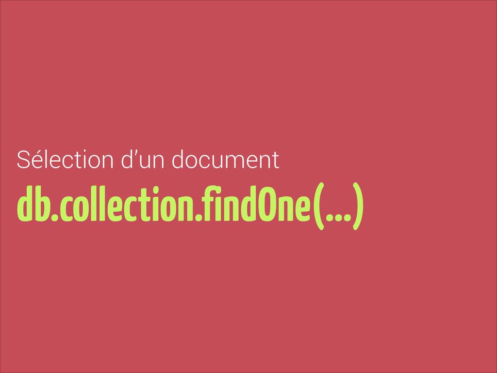 Sélection d'un document db.collection.findOne(…)