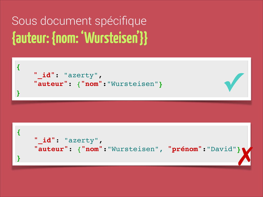 Sous document spécifique {auteur: {nom: 'Wurstei...