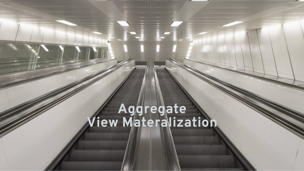 Aggregate View Materalization