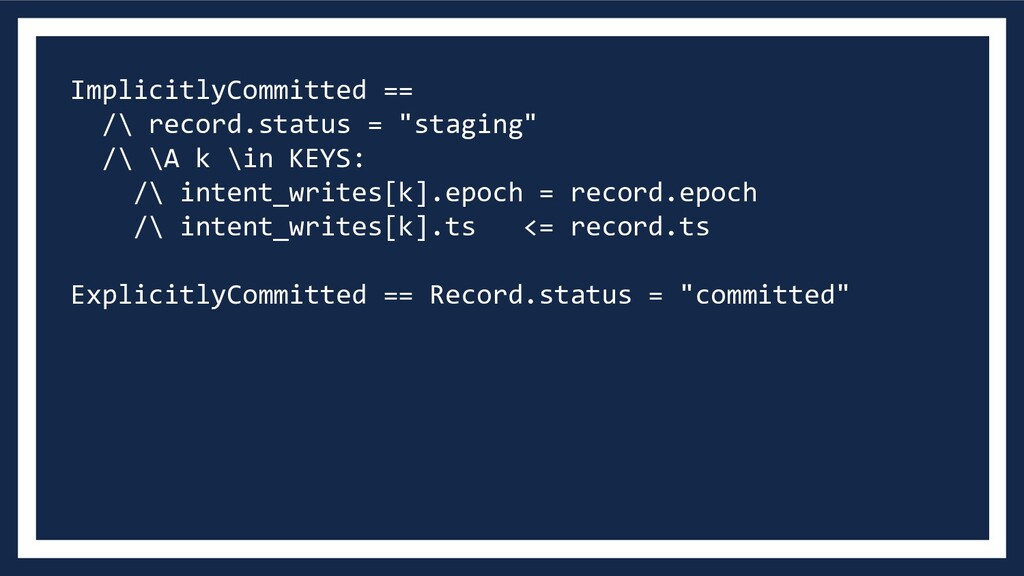 "ImplicitlyCommitted == /\ record.status = ""stag..."