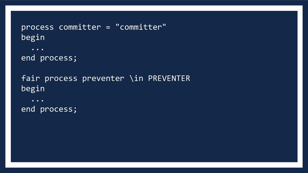 "process committer = ""committer"" begin ... end p..."