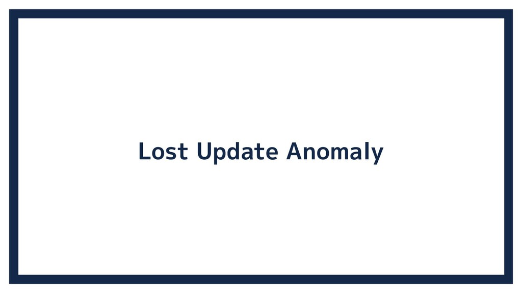 Lost Update Anomaly
