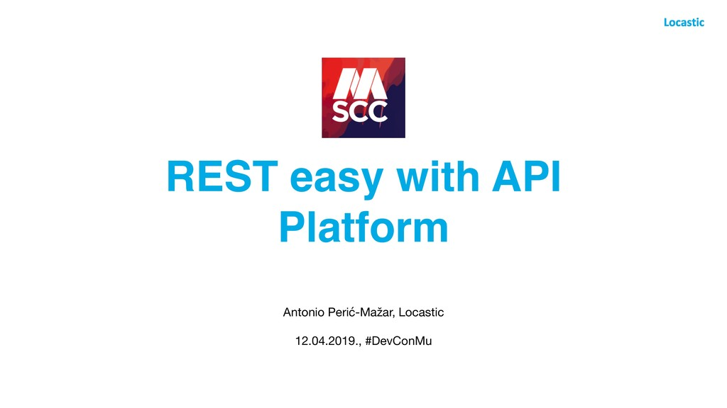 REST easy with API Platform Antonio Perić-Mažar...