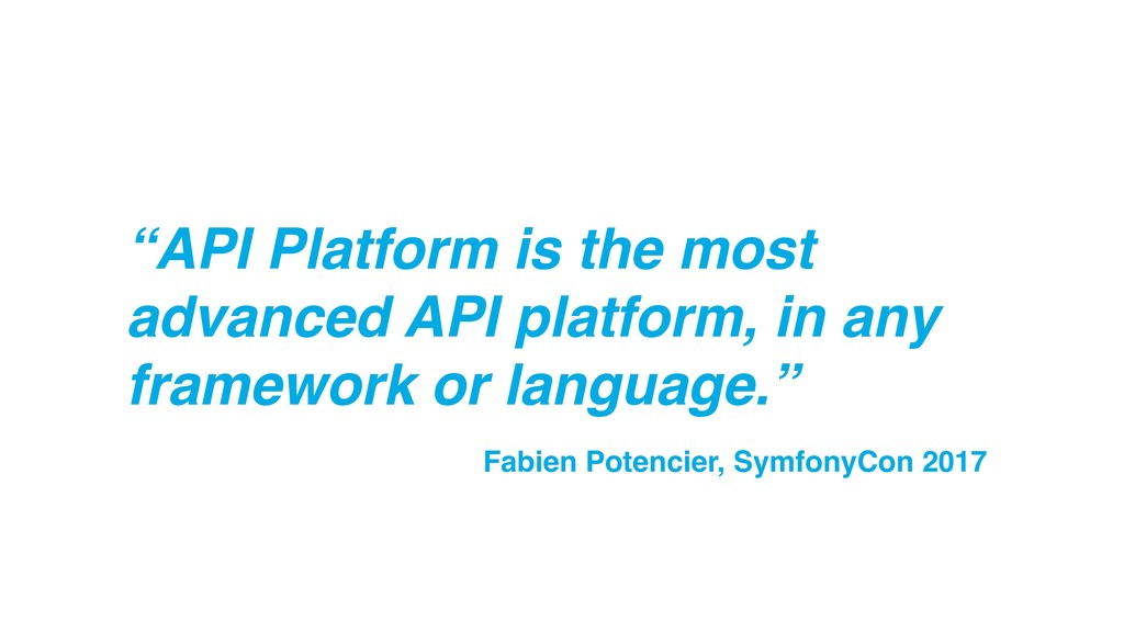 """API Platform is the most advanced API platform..."