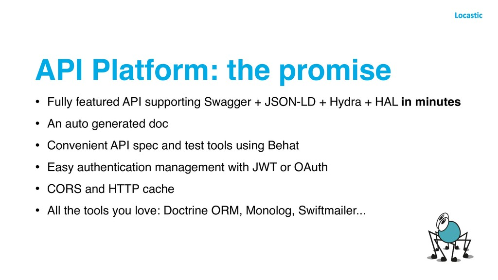 API Platform: the promise • Fully featured API ...