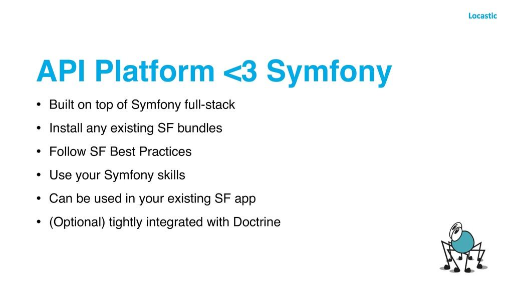 API Platform <3 Symfony • Built on top of Symfo...