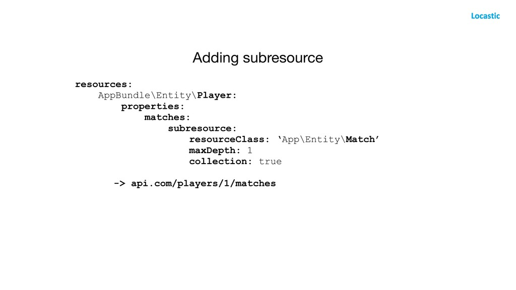 Adding subresource resources: AppBundle\Entity\...