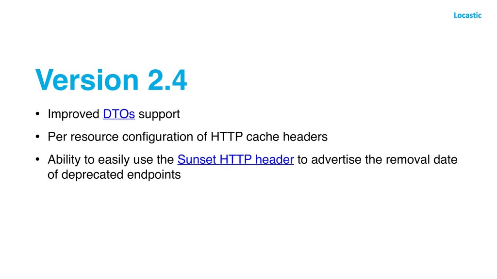 Version 2.4 • Improved DTOs support • Per resou...