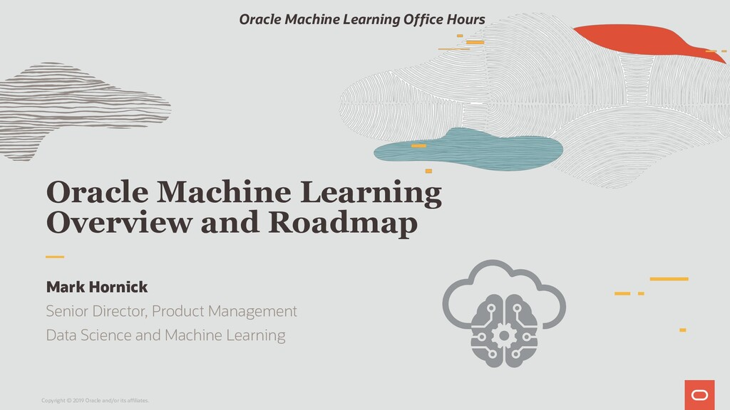 Oracle Machine Learning Overview and Roadmap Ma...