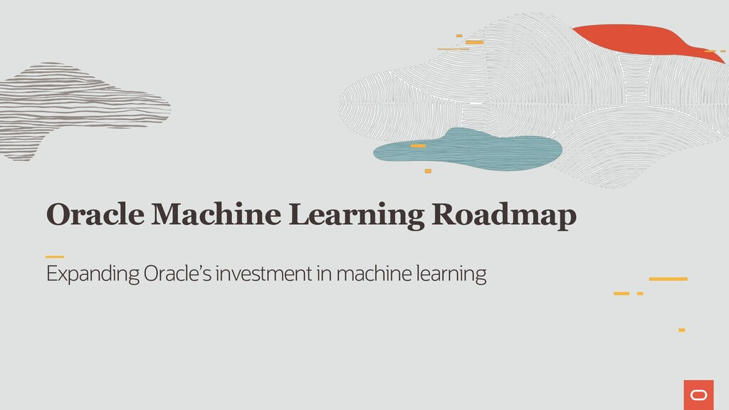 Oracle Machine Learning Roadmap Expanding Oracl...