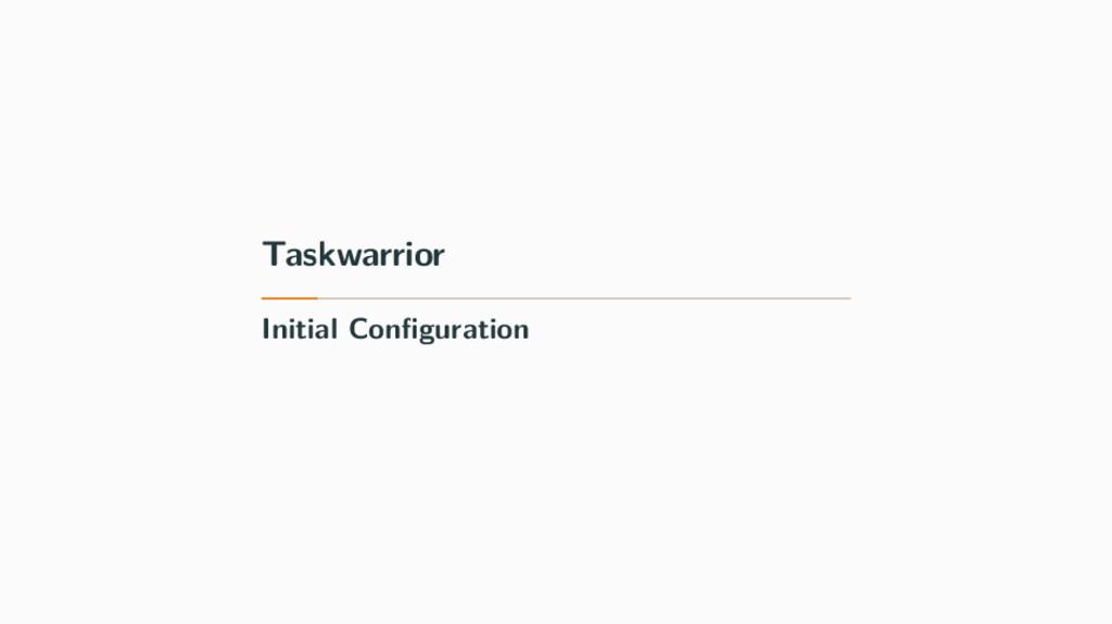 Taskwarrior Initial Configuration
