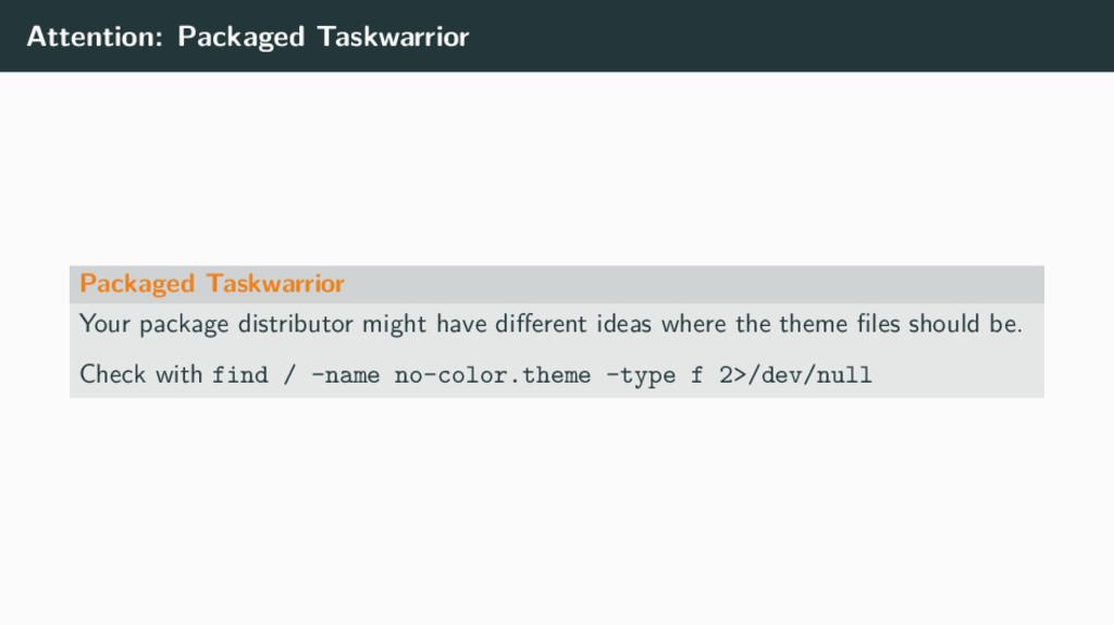 Attention: Packaged Taskwarrior Packaged Taskwa...