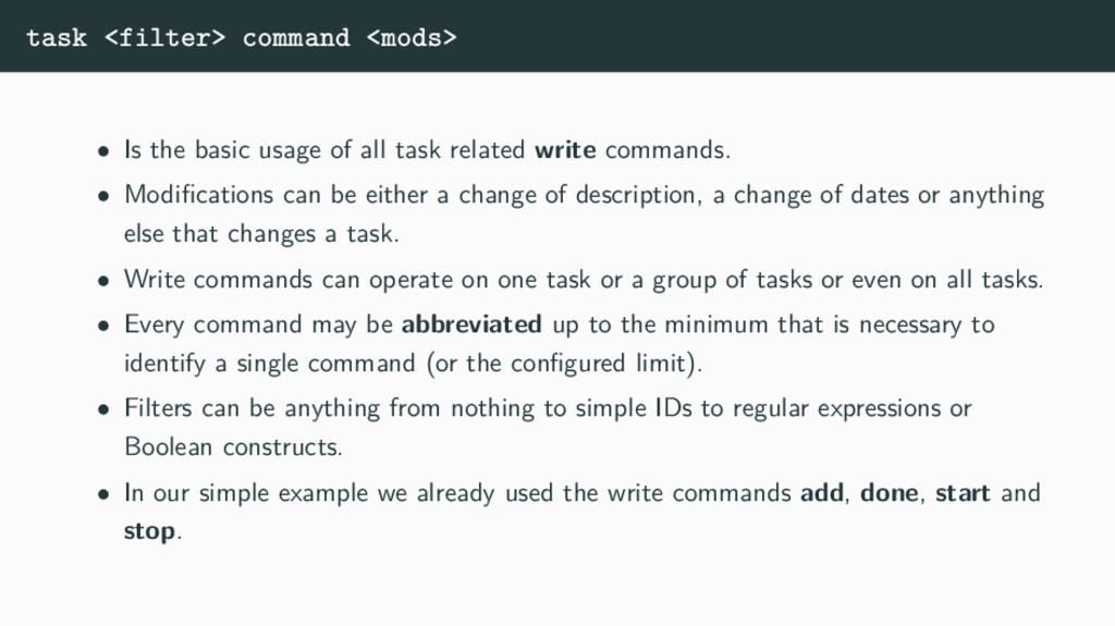 task <filter> command <mods> • Is the basic usa...