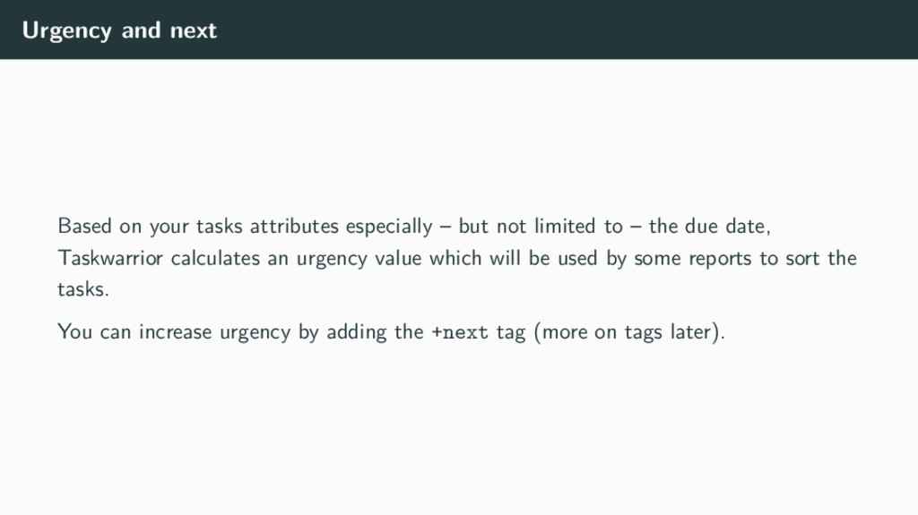 Urgency and next Based on your tasks attributes...