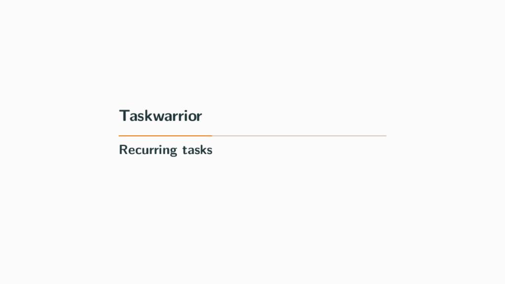 Taskwarrior Recurring tasks