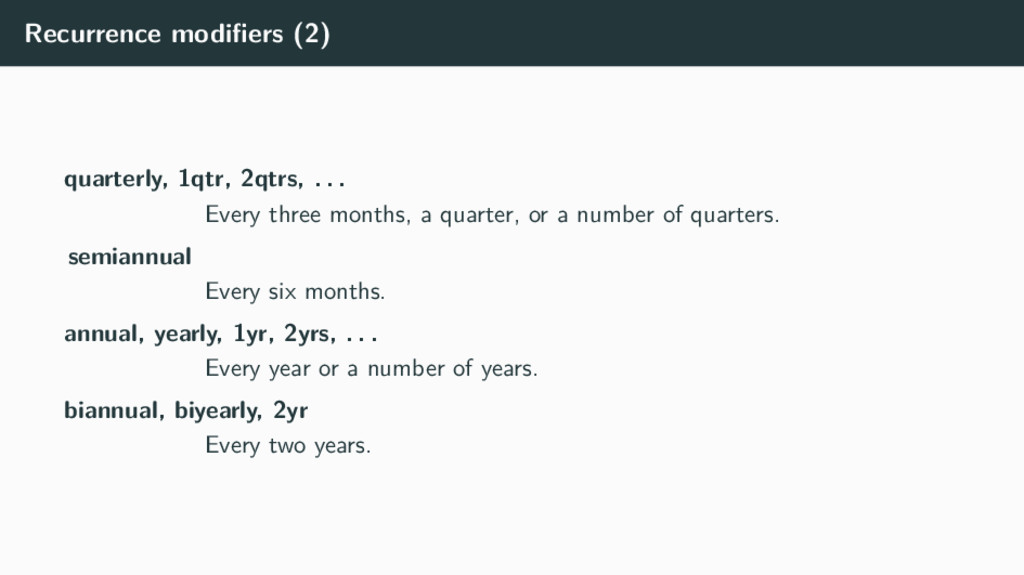 Recurrence modifiers (2) quarterly, 1qtr, 2qtrs,...