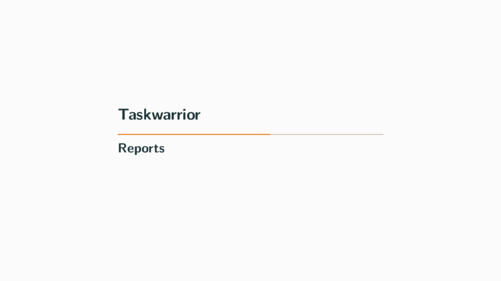 Taskwarrior Reports