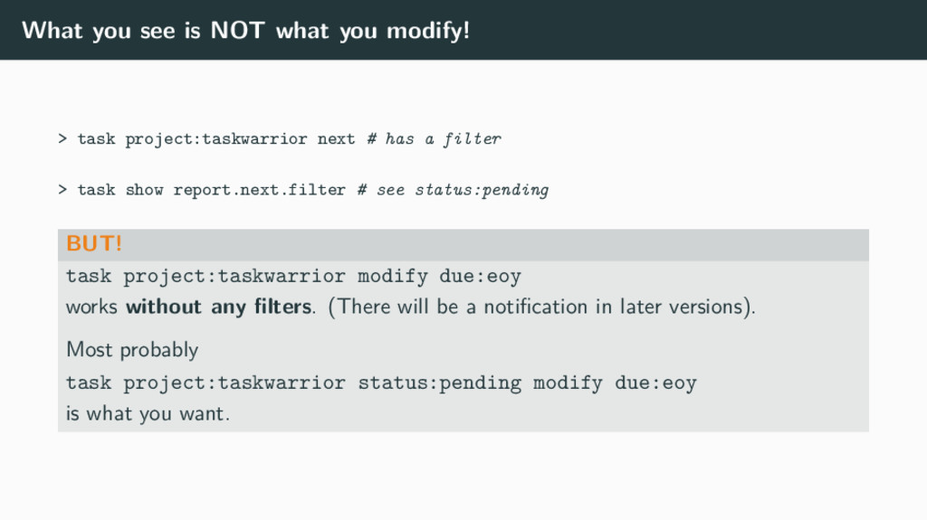 What you see is NOT what you modify! > task pro...
