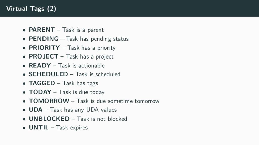 Virtual Tags (2) • PARENT – Task is a parent • ...