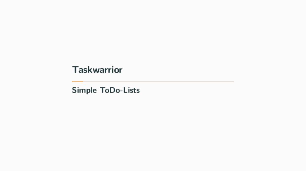 Taskwarrior Simple ToDo-Lists