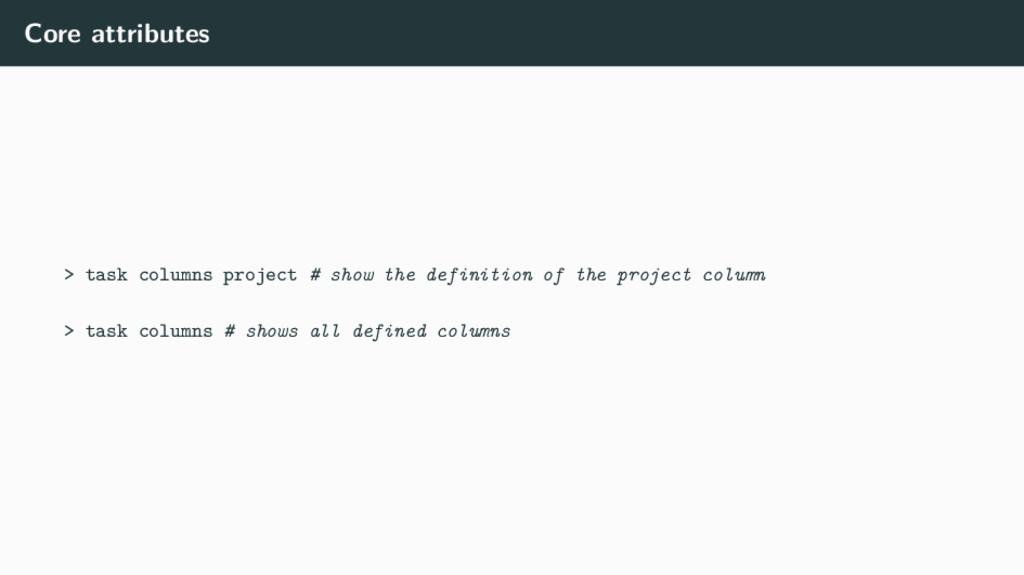 Core attributes > task columns project # show t...