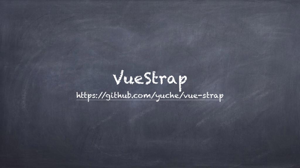 VueStrap https:/ /github.com/yuche/vue-strap