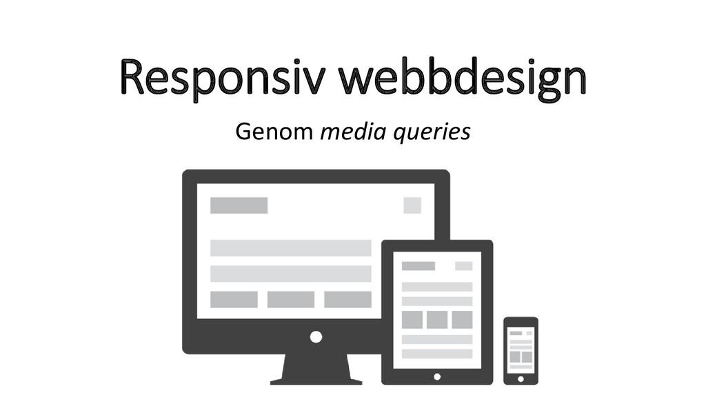 Responsiv webbdesign Genom media queries