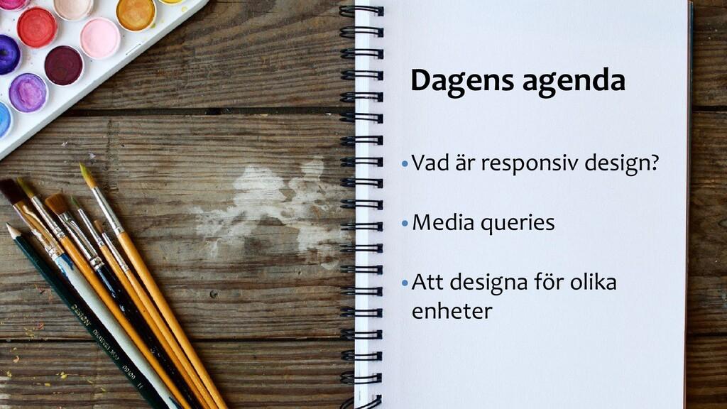 Dagens föreläsning Dagens agenda •Vad är respon...