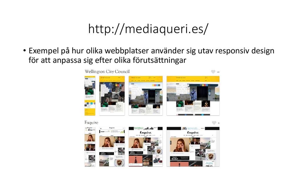 http://mediaqueri.es/ • Exempel på hur olika we...