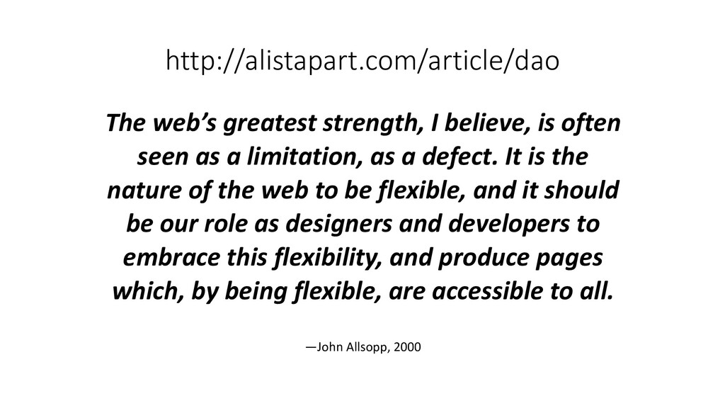 http://alistapart.com/article/dao The web's gre...