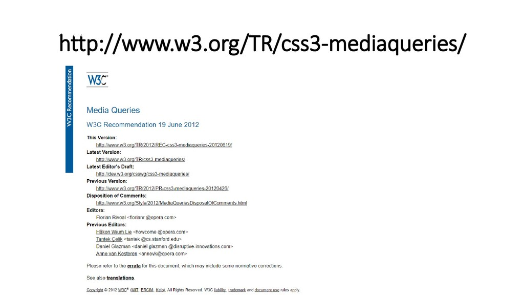 http://www.w3.org/TR/css3-mediaqueries/