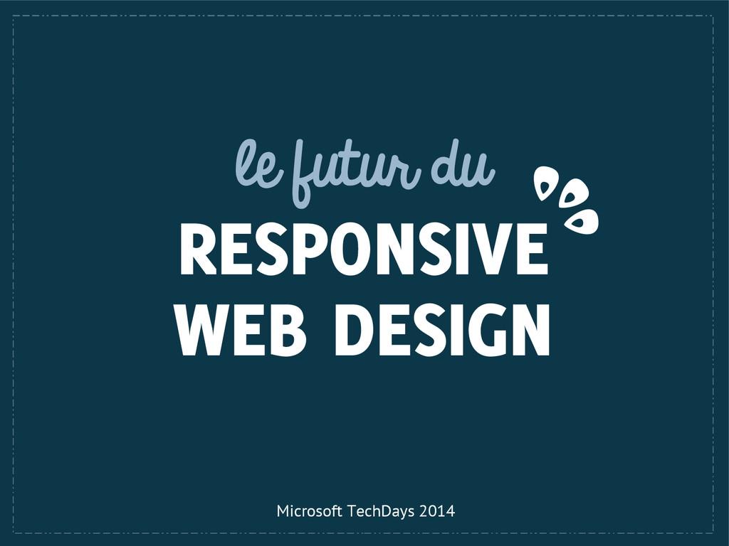 le futur du RESPONSIVE WEB DESIGN Microsoft Tec...