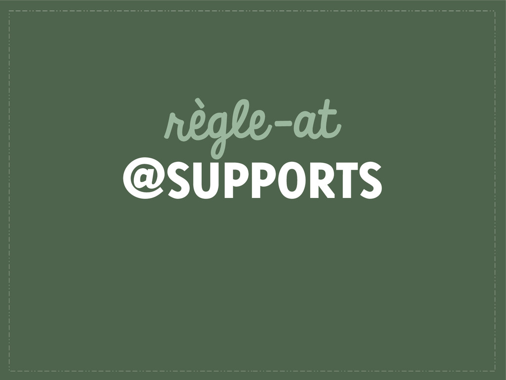 règle-at @SUPPORTS