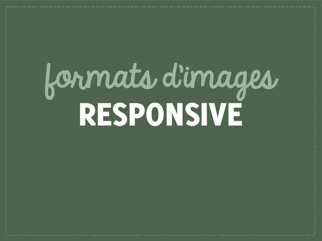 formats d'images RESPONSIVE