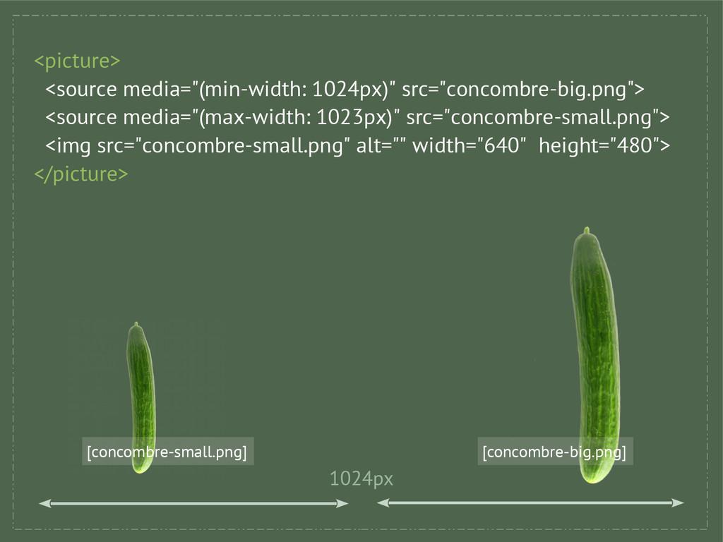 [concombre-big.png] [concombre-small.png] <pict...