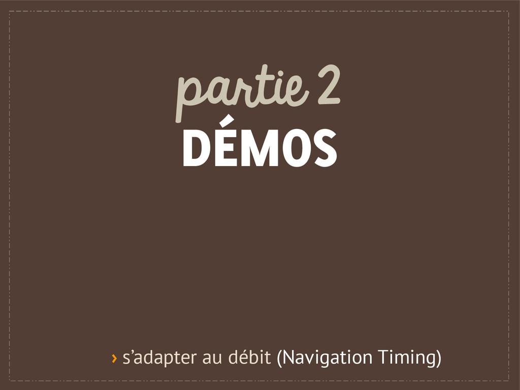 partie 2 DÉMOS › s'adapter au débit (Navigation...