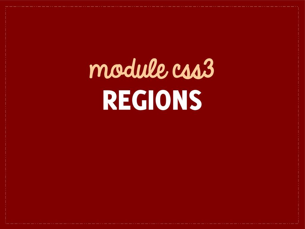 module css3 REGIONS
