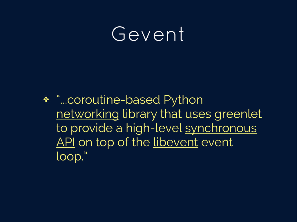 "Gevent ✤ ""...coroutine-based Python networking ..."