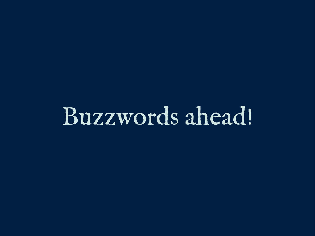 Buzzwords ahead!