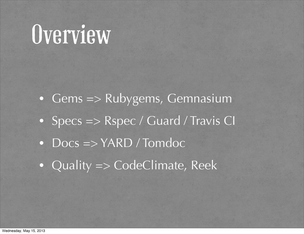 Overview • Gems => Rubygems, Gemnasium • Specs ...