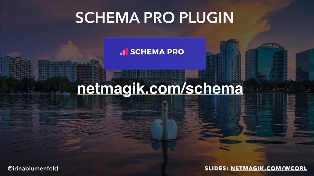 SCHEMA PRO PLUGIN netmagik.com/schema @irinablu...