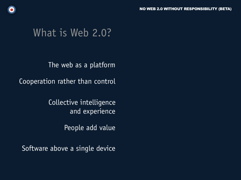 NO WEB 2.0 WITHOUT RESPONSIBILITY (BETA) What i...