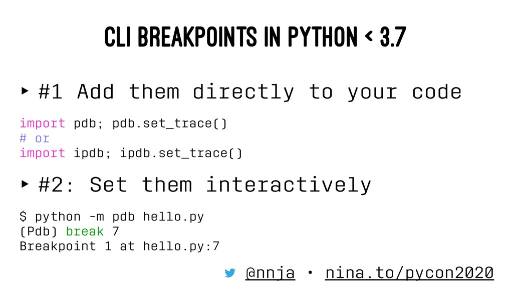 CLI BREAKPOINTS IN PYTHON < 3.7 ‣ #1 Add them d...