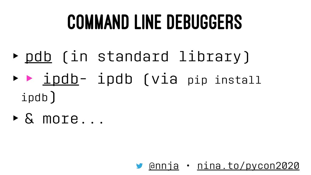 COMMAND LINE DEBUGGERS ‣ pdb (in standard libra...