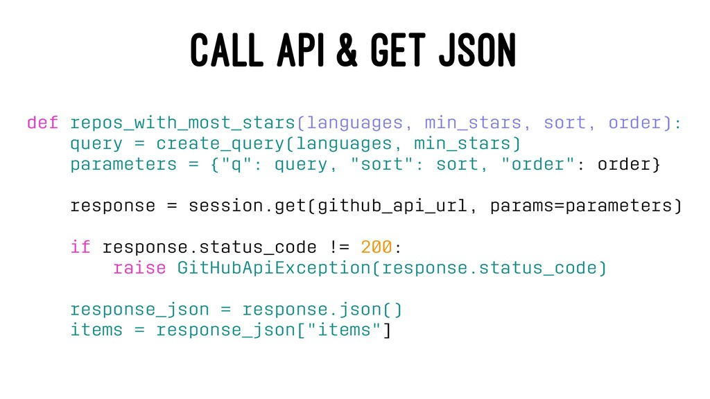 CALL API & GET JSON def repos_with_most_stars(l...