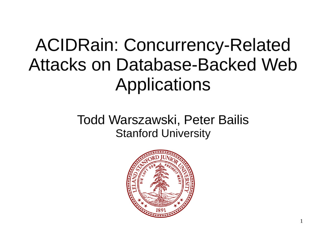 1 ACIDRain: Concurrency-Related Attacks on Data...