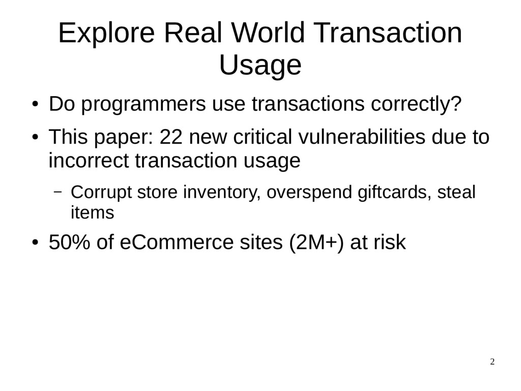 2 Explore Real World Transaction Usage ● Do pro...