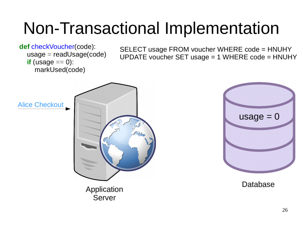 26 Non-Transactional Implementation def checkVo...