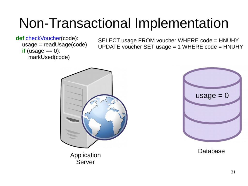 31 Non-Transactional Implementation def checkVo...